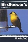The Birdfeeder's Handbook - Sheila Buff - Paperback