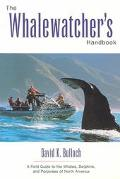 Whale-Watcher's Handbook A Field Guide to the Whales, Dolphins, and Porpoises of North America