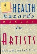HEALTH HAZARDS MANUAL FOR ARTISTS (REV & AUG ED) (P)