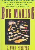 Bug Making A Thorough Guide to Making and Tying Floating Bugs for All Gamefish-Bluegill to B...