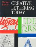 Creative Lettering Today Calligraphy in the Graphic Arts, Drawing and Design, Digital Letter...