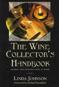 Wine Collector's Handbook Storing and Enjoying Wine at Home