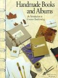 Handmade Books and Albums An Introduction to Creative Bookbinding