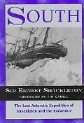 South The Last Antarctic Expedition of Shackleton and the Endurnance