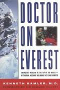 Doctor on Everest Emergency Medicine at the Top of the World  A Personal Account Including t...