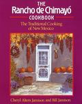 Rancho De Chimayo Cookbook The Traditional Cooking of New Mexico