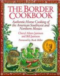 Border Cookbook Authentic Home Cooking of the Americam Southwest and Northern Mexico