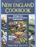 New England Cookbook 350 Recipes from Town and Country, Land and Sea, Hearth and Home