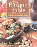 Basque Table : Passionate Home Cooking from One of Europe's Great Regional Cuisines