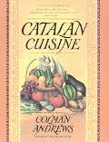Catalan Cuisine Europe's Last Great Culinary Secret