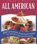 All-American Desserts 400 Star-Spangled, Razzle-Dazzle Recipes for America's Best Loved Dess...