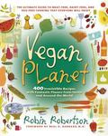 Vegan Planet 400 Irresistible Recipes With Fantastic Flavors from Home and Around the World