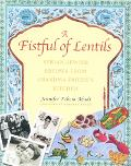 Fistful of Lentils Syrian-Jewish Recipes from Grandma Fritzie's Kitchen