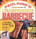 Paul Kirk's Championship Barbecue Barbecue Your Way to Greatness With 575 Lip-Smackin' Recip...