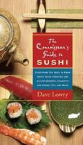 Connoisseur's Guide to Sushi Everything You Need to Know About Sushi Varieties And Accompani...