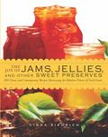 Joy of Jams, Jellies, and Other Sweet Preserves: 225 Classic and Contemporary Recipes Showca...