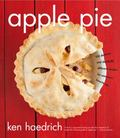 Apple Pie Perfect : 100 Delicious and Decidedly Different Recipes for America's Favorite Pie