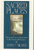 Sacred Places American Tourist Attractions in the Nineteenth Century