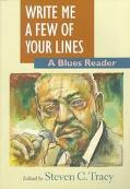 Write Me a Few of Your Lines A Blues Reader