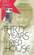 Thirty Years in a Red House A Memoir of Childhood and Youth in Communist China