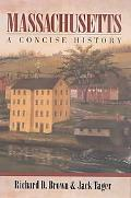 Massachusetts A Concise History