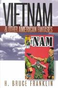 Vietnam and Other American Fantasies