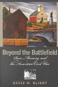 Beyond the Battlefield Race, Memory, and the American Civil War