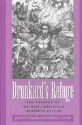 Drunkard's Refuge The Lessons of the New York State Inebriate Asylum