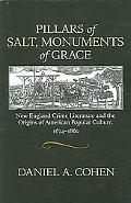 Pillars of Salt, Monuments of Grace New England Crime Literature And the Origins of American...