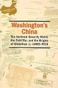 Washington's China The National Security World, the Cold War, And the Origins of Globalism