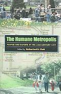 Humane Metropolis People And Nature in the Twenty-first Century City