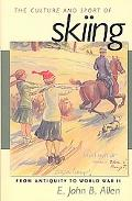 Culture and Sport of Skiing From Antiquity to World War II