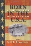 Born in the U.S.A.: Birth, Commemoration, and American Public Memory (Public History in Hist...