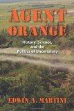 Agent Orange: History, Science, and the Politics of Uncertainty (Culture, Politics, and the ...