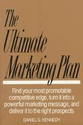 Ultimate Marketing Plan Find Your Most Promotable Competitive Edge, Turn It into a Powerful ...
