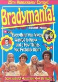 Bradymania! Everything You Always Wanted to Know - And a Few Things You Probably Didnt