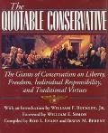 Quotable Conservative: The Giants of Conservatism on Liberty, Freedom, Individual Responsibi...