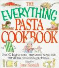 Everything Pasta Book Over 300 Delicious Recipes--Many Created by Great Chefs--That Will Hav...