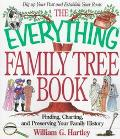 Everything Family Tree Book Finding, Charting, and Preserving Your Family History