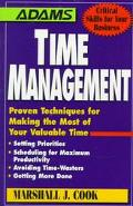 Time Management Proven Techniques for Making the Most of Your Valuable Time