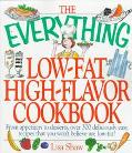 Everything, Low-Fat, High-Flavor Cookbook From Appetizers to Desserts, over 300 Deliciously ...
