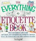 Everything Etiquette Book Mind Your Manners, With Family and Friends, Announcements and Invi...