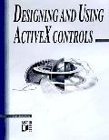 Designing and Using Activex Controls, with CD-ROM