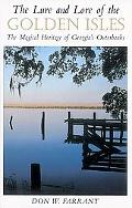 Lure and Lore of the Golden Isles The Magical Heritage of Georgia's Outerbanks