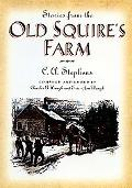 Stories from the Old Squire's Farm - C. A. Stephens - Hardcover