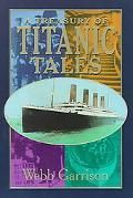 A Treasury of Titanic Tales - Webb B. Garrison - Paperback