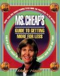 Ms. Cheap's Guide to Getting More With Less