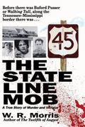 State Line Mob A True Story of Murder and Intrigue