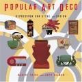 Popular Art Deco: Depression Era Style and Design