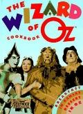 Wizard of Oz Cookbook: Breakfast in Kansas Dessert in Oz